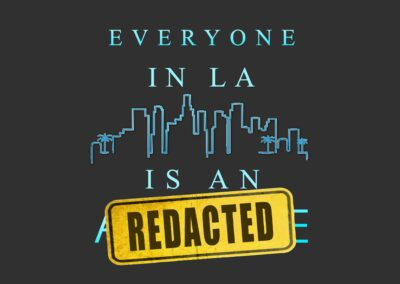 Everyone In LA Is an REDACTED