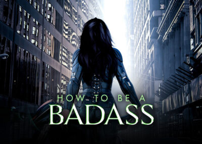 How To Be A Badass…