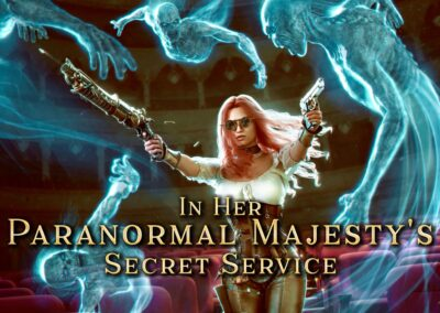 In Her Majesty's Paranormal Secret Service